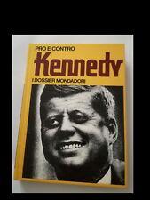 PRO E CONTRO KENNEDY (ed. Mondadori 1971)