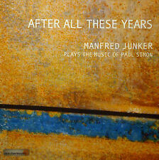 CD MANFRED JUNKER - after all these years, plays the music of Paul Simon