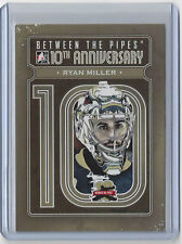 2011-12 RYAN MILLER BETWEEN THE PIPES 10TH ANNIVERSARY #BTPA-03