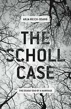 NEW The Scholl Case: The Deadly End of a Marriage by Anja Reich-Osang