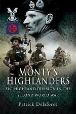 Monty's Highlanders: 51st Highland Division in the Second World War, , Delaforce