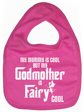 """Godchild Bib """"My Mummy is Cool but my Godmother is Fairy Cool"""" Godparent Gift"""