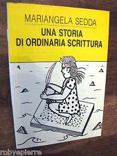 Ed. Stampa Alternativa 1992 UNA STORIA DI ORDINARIA SCRITTURA Mariangela SEDDA