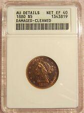 1880 CORONET $5 HALF EAGLE GOLD COIN ANACS AU DETAILS NET EF 40 DAMAGED CLEANED