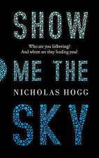 Show Me The Sky, Hogg, Nicholas, 1847671578, New Book