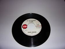 """45"""" Chuck Kibbons: Till The Happiness Is Gone / Charles / Stop 1613 / Rare"""
