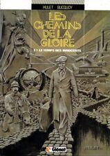 Hulet - Bucquoy ; LES CHEMINS DE LA GLOIRE TOME 1 . Edition originale