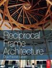 NEW Reciprocal Frame Architecture (500 Tips) by Olga Popovic Larsen