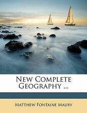 New Complete Geography ... by Maury, Matthew Fontaine