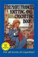 Mary Frances Knitting and Crocheting Book: Or Adventures Among the Knitting Peop