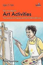 100+ Fun Ideas for Art Activities That Are Easy to Prepare and That Children...