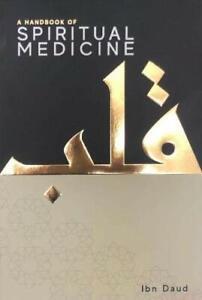 A Handbook of Spiritual Medicine (Ibn Daud Books) Islamic Tazkiyah Spirituality