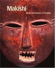 Makishi: Mask Characters of Zambia (Fowler in Focus)