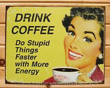 DRINK COFFEE Do Stupid Things Faster FUNNY TIN SIGN metal poster wall decor 1425