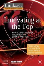 NEW Innovating at the Top: How Global CEOs Drive Innovation for Growth and Profi