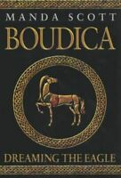 Scott, Manda, Boudica: Dreaming The Eagle (Boudica 1), Very Good, Paperback
