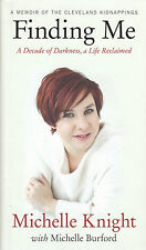 Finding Me by Michelle Knight BRAND NEW BOOK (Hardback 2014)