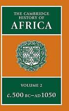 NEW The Cambridge History of Africa, Vol. 2: c. 500 B.C.-A.D. 1050 (Volume 2)
