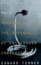 Why Things Bite Back: Technology and the Revenge of Unintended Consequences by E