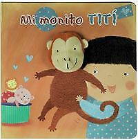 Mi monito Tití. NUEVO. Nacional URGENTE/Internac. económico. LITERATURA INFANTIL