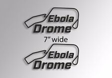 "EbolaDrome new test track of the Grand Tour vinyl decals stickers 7"" wide pair"