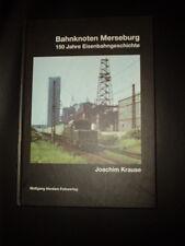 Bahnknoten Merseburg 150 Jahre Eisenbahngeschichte Joachim Krause