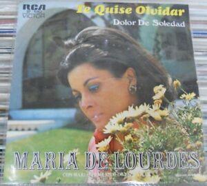 """MARIA DE LOURDES -TE QUISE OLVIDAR / DOLOR DE SOLEDAD- MEXICAN 7"""" SINGLE PS"""
