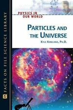 Particles and the Universe (Physics in Our World)