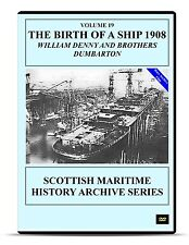 """DVD  """"The Birth of a Ship 1908"""" William Denny and Brothers Dumbarton maritime"""