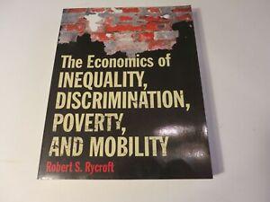 The Economics of Inequality, Discrimination Poverty Mobility Rycroft NICE!  2009