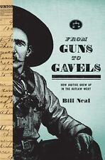 From Guns to Gavels:How Justice Grew Up in the Outlaw Wes, Neal 2008 HB 160626
