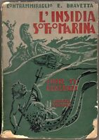 L'insidia sottomarina e come fu debellata - Bravetta - Hoepli 1919