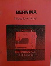 Bernina 1031 Electronic Sewing Machine Instruction Manual