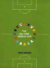 The All-time World Cup: The Quest for Football's Greatest Team, Brooks, David, V