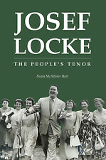 Josef Locke The People's Tenor - biography of the Irish Singer. Signed by author