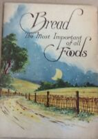 Vintage cookbook bread the most important of all foods FREE SHIPPING INV-P447