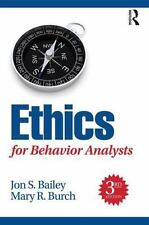 Ethics for Behavior Analysts : Applying the Bacb Guidelines by Jon Bailey and...