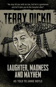 'Laughter, Madness and Mayhem' - Terry Dicko as told to Jamie Boyle