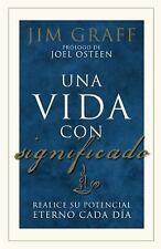 Una vida con significado: Realice su potencial eterno cada dia (Spanish Edition)