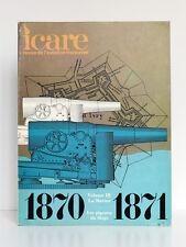 Revue Icare n°83 1977-1978 /1870-1871 VolumeIII La Marine, Les pigeons du Siège