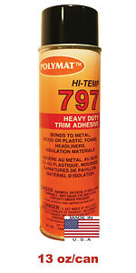 Polymat 797 Hi Temp Spray Adhesive 20oz Can high temperature headliner glue 160F