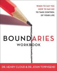 Boundaries Workbook: When to Say Yes When to Say No To Take Control  - VERY GOOD
