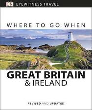 Where to Go When Great Britain and Ireland by DK Publishing (Paperback, 2016)