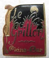 Pin's Le Grillon Piano Bar #320