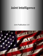 Joint Intelligence : Joint Publication 2-0, Paperback by U.s. Joint Force Com...