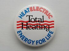 VINTAGE HEAT ELECTRIC TOTAL HEATING RADIATORS PLUMBING PROMO PIN BADGE BUTTON