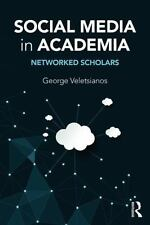 Social Media in Academia: Networked Scholars (Paperback or Softback)