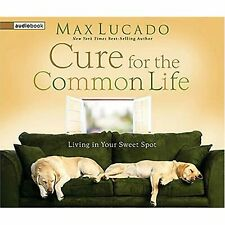 The Cure for the Common Life: Living in Your Sweet Spot