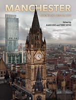 Manchester: Making the Modern City, Very Good Condition Book, Alan Kidd, ISBN 18