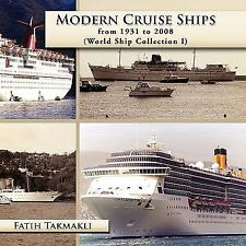 Modern Cruise Ships from 1931 to 2008: World Ship Collection I